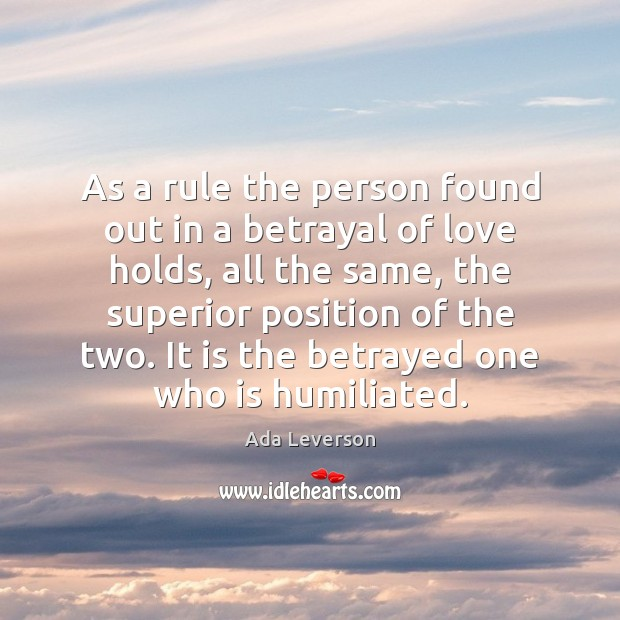 As a rule the person found out in a betrayal of love Ada Leverson Picture Quote