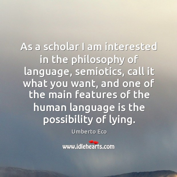 Image, As a scholar I am interested in the philosophy of language, semiotics,