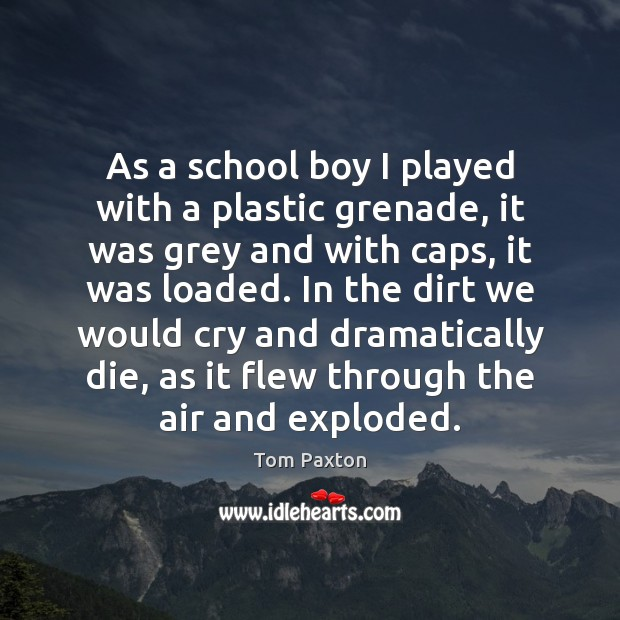 Image, As a school boy I played with a plastic grenade, it was