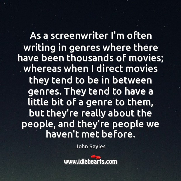 As a screenwriter I'm often writing in genres where there have been Image