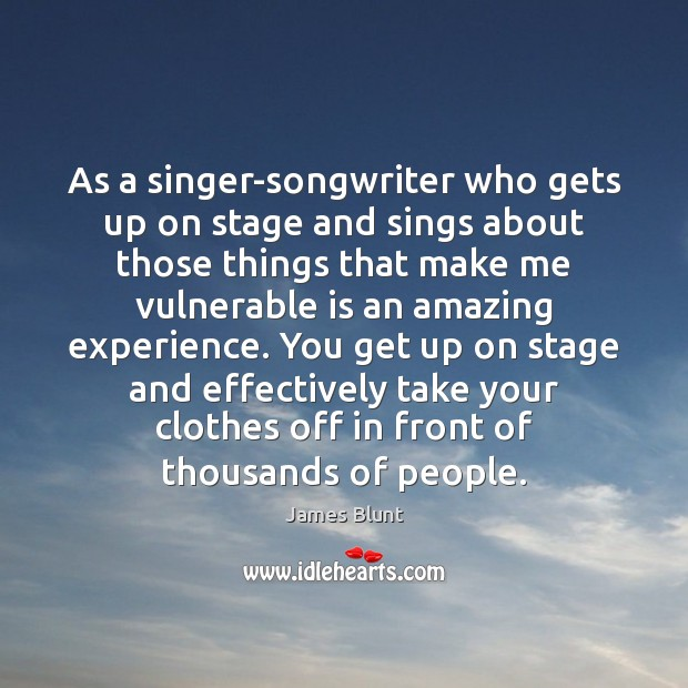 Image, As a singer-songwriter who gets up on stage and sings about those