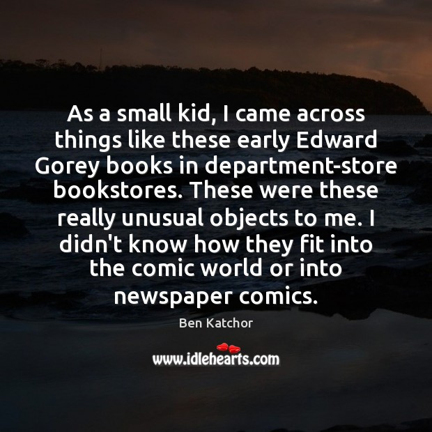As a small kid, I came across things like these early Edward Image