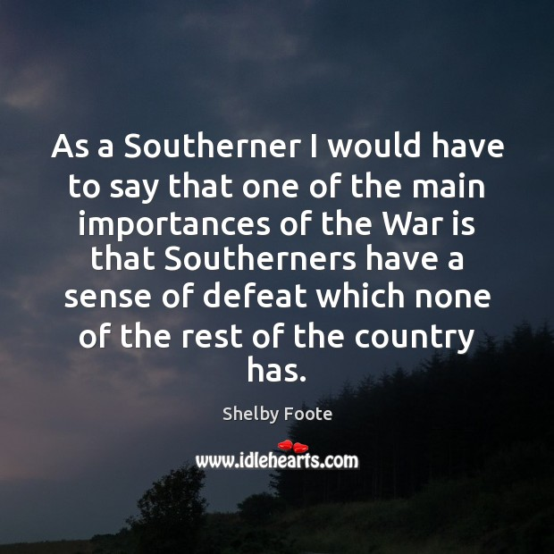 As a Southerner I would have to say that one of the War Quotes Image