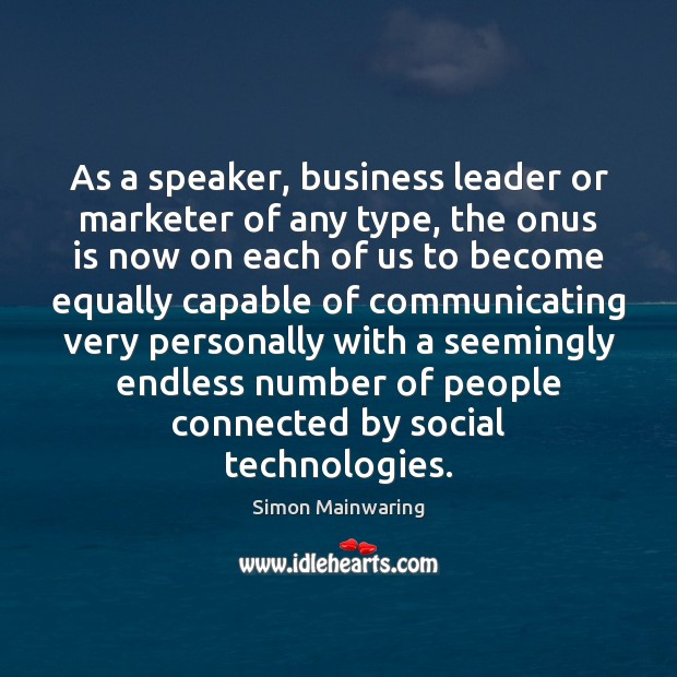 As a speaker, business leader or marketer of any type, the onus Image