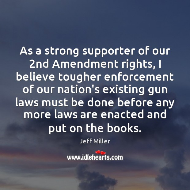 Image, As a strong supporter of our 2nd Amendment rights, I believe tougher