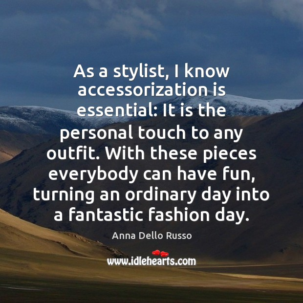 Image, As a stylist, I know accessorization is essential: It is the personal