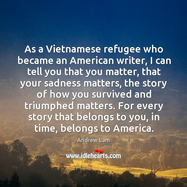 As a Vietnamese refugee who became an American writer, I can tell Image