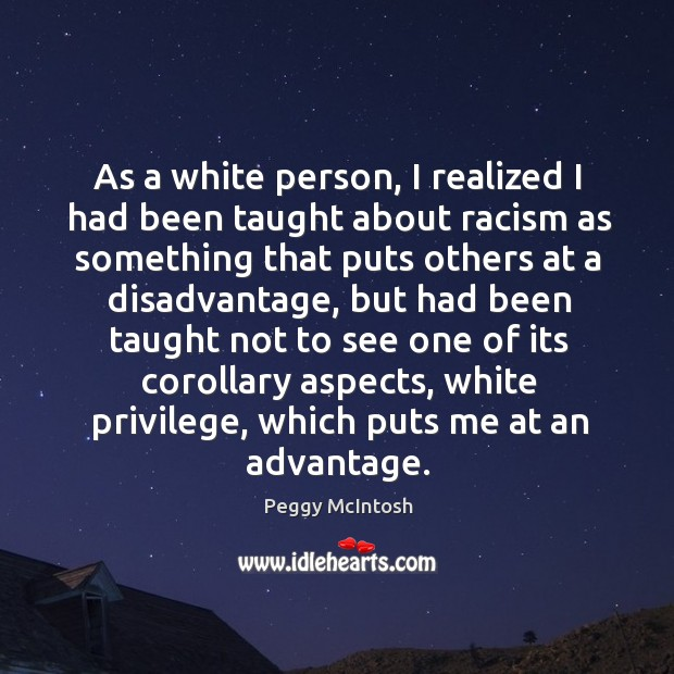 As a white person, I realized I had been taught about racism Image