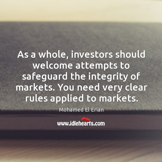 As a whole, investors should welcome attempts to safeguard the integrity of markets. Image