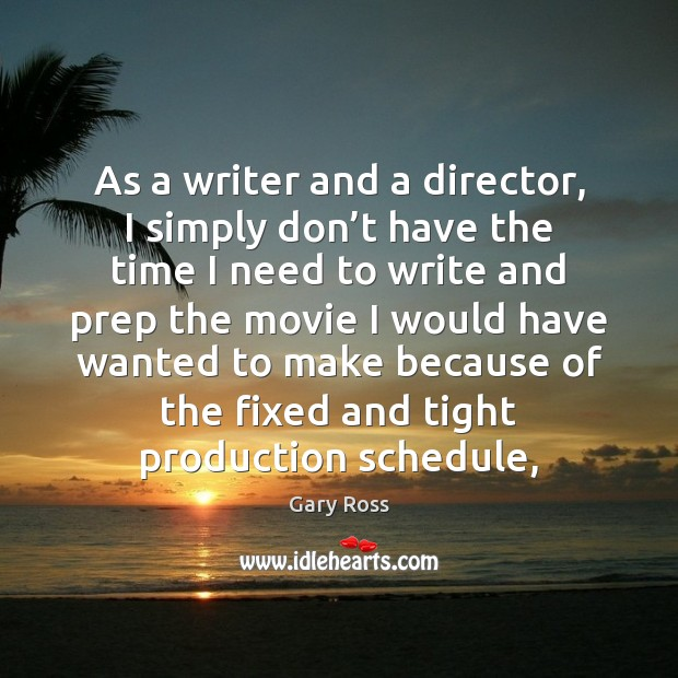 As a writer and a director, I simply don't have the Image
