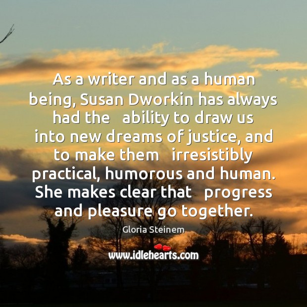 As a writer and as a human being, Susan Dworkin has always Image