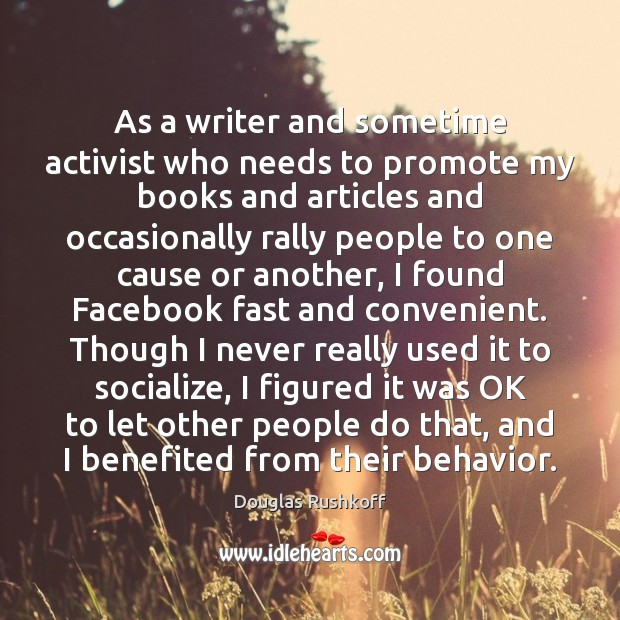 As a writer and sometime activist who needs to promote my books Image