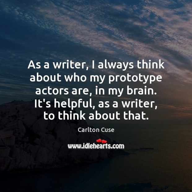 As a writer, I always think about who my prototype actors are, Image