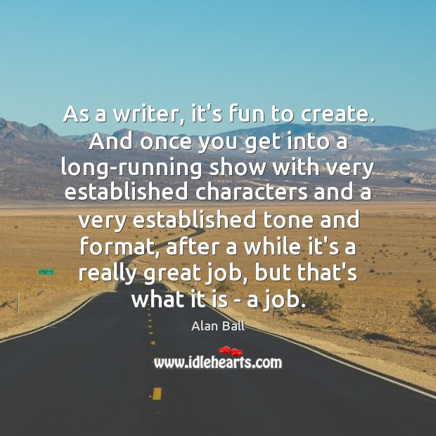 Image, As a writer, it's fun to create. And once you get into
