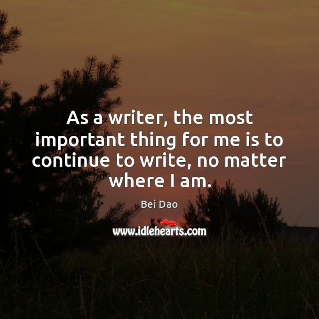 Image, As a writer, the most important thing for me is to continue