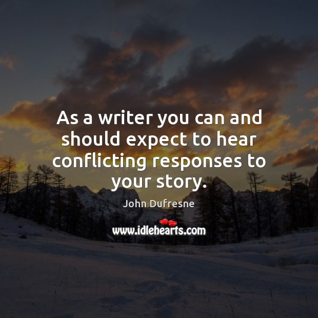 As a writer you can and should expect to hear conflicting responses to your story. Image