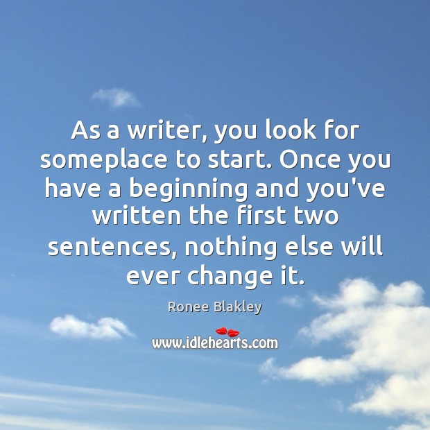 As a writer, you look for someplace to start. Once you have Image