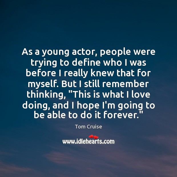 As a young actor, people were trying to define who I was Image