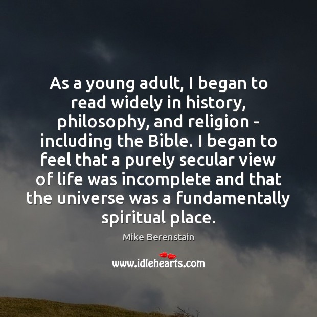 As a young adult, I began to read widely in history, philosophy, Mike Berenstain Picture Quote