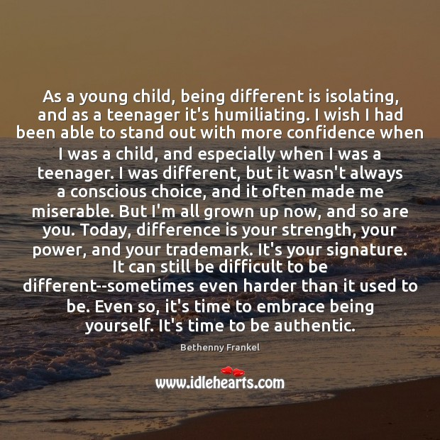 As a young child, being different is isolating, and as a teenager Image