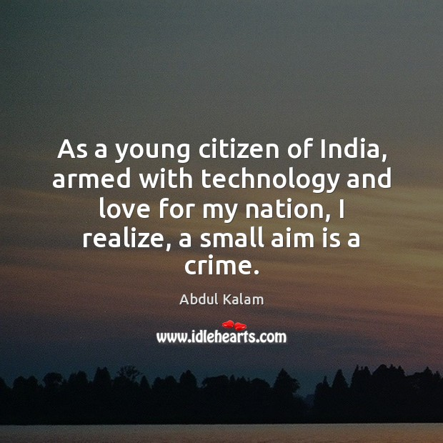 As a young citizen of India, armed with technology and love for Image