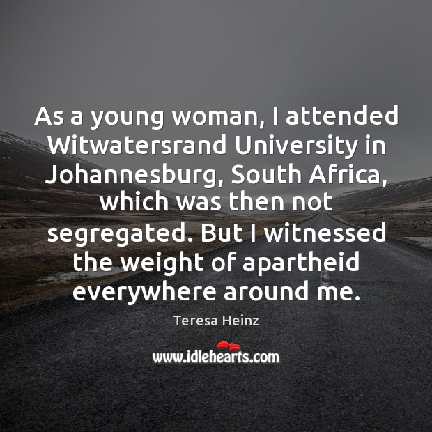 Image, As a young woman, I attended Witwatersrand University in Johannesburg, South Africa,