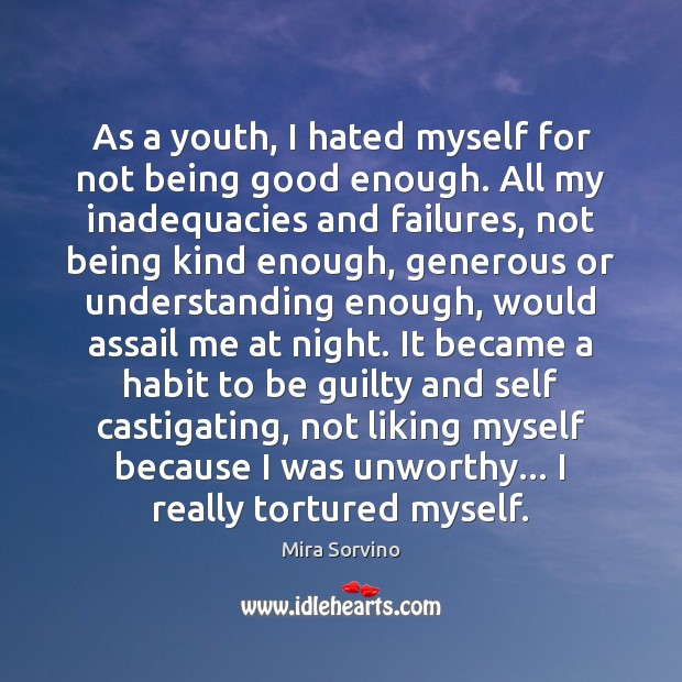 Image, As a youth, I hated myself for not being good enough. All