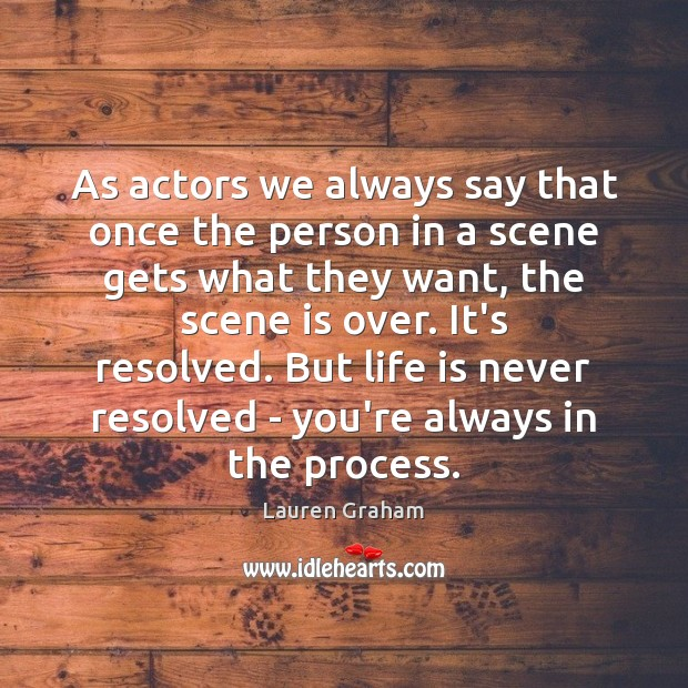 As actors we always say that once the person in a scene Image
