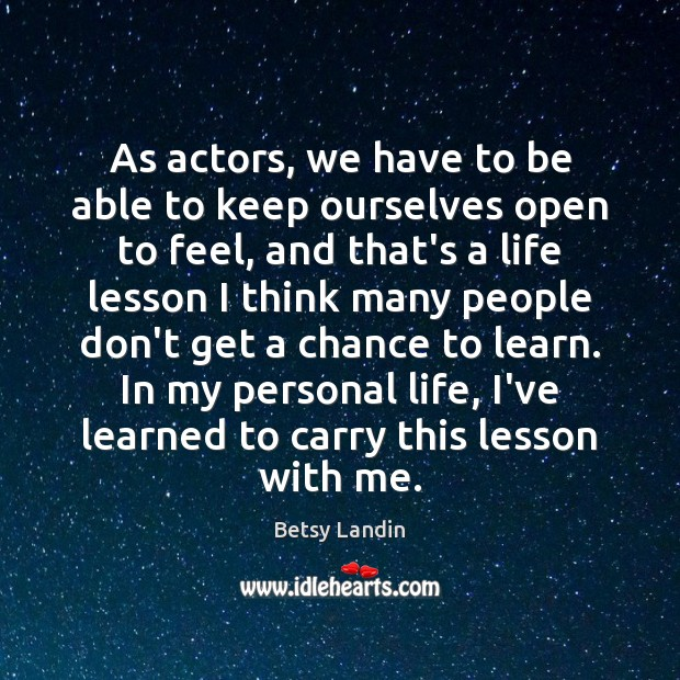 Image, As actors, we have to be able to keep ourselves open to