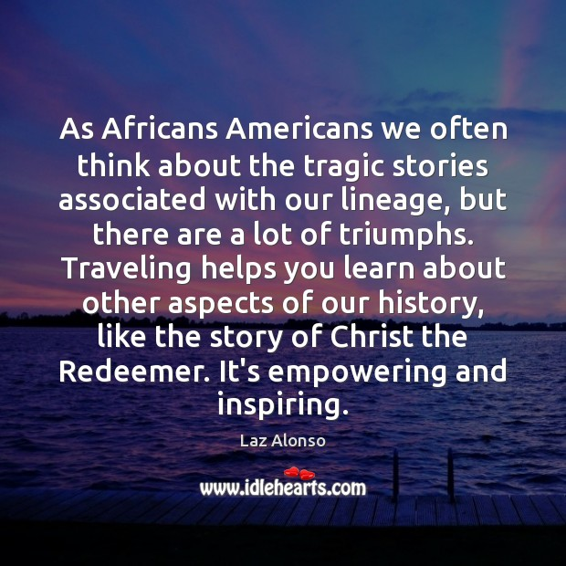 As Africans Americans we often think about the tragic stories associated with Image