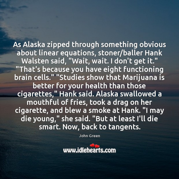 Image, As Alaska zipped through something obvious about linear equations, stoner/baller Hank