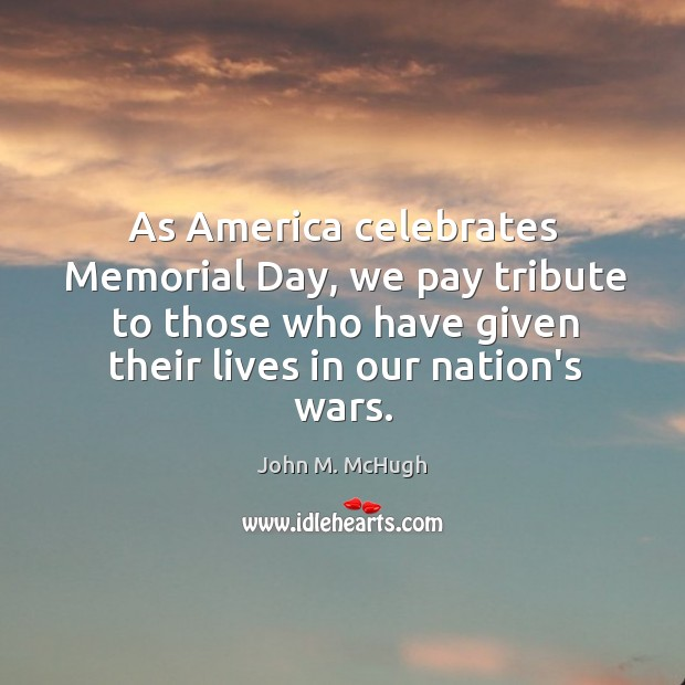 As America celebrates Memorial Day, we pay tribute to those who have Memorial Day Quotes Image
