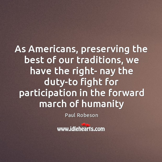 Image, As Americans, preserving the best of our traditions, we have the right-