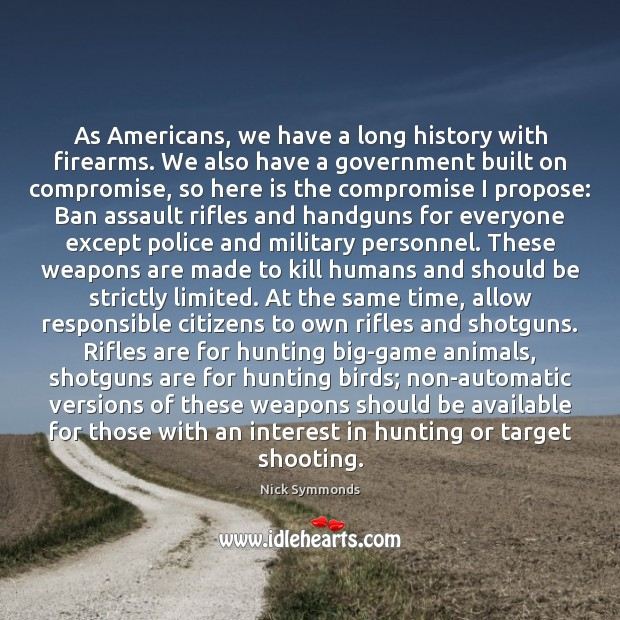 Image, As Americans, we have a long history with firearms. We also have