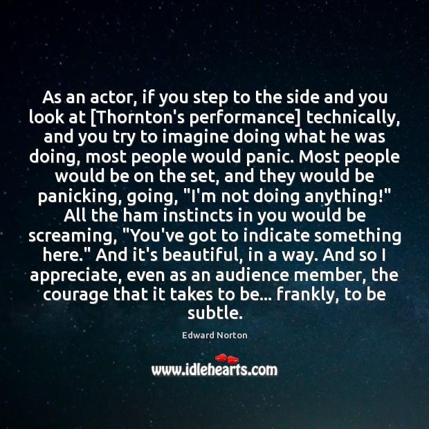 Image, As an actor, if you step to the side and you look