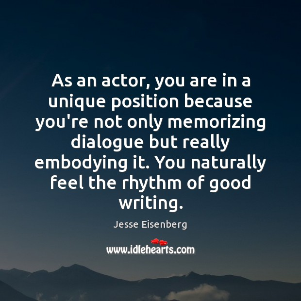 As an actor, you are in a unique position because you're not Image