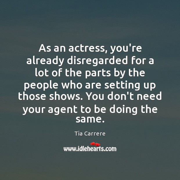 Image, As an actress, you're already disregarded for a lot of the parts