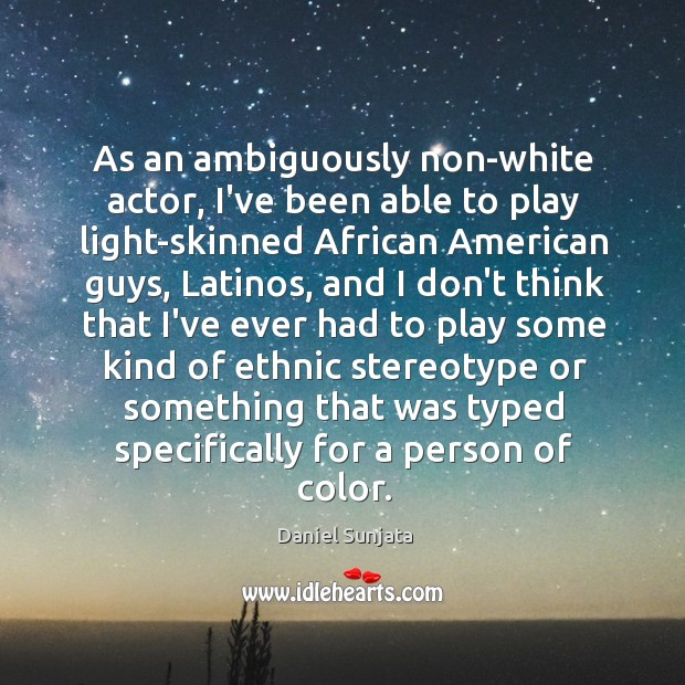 Image, As an ambiguously non-white actor, I've been able to play light-skinned African