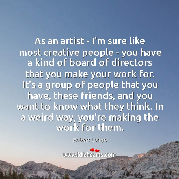 As an artist – I'm sure like most creative people – you Image
