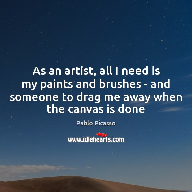 As an artist, all I need is my paints and brushes – Image