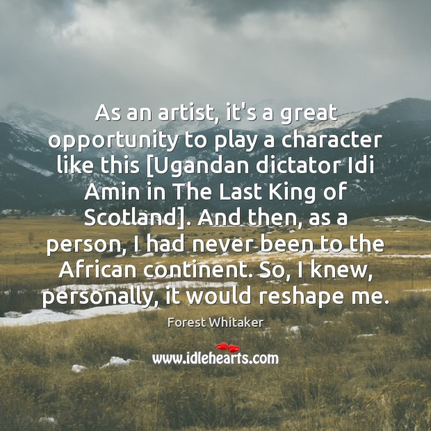 Image, As an artist, it's a great opportunity to play a character like