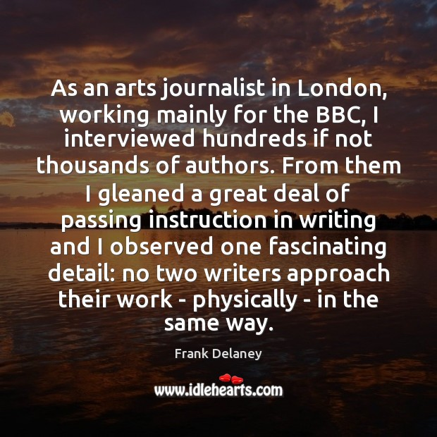 As an arts journalist in London, working mainly for the BBC, I Image
