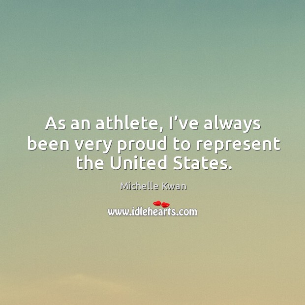 Image, As an athlete, I've always been very proud to represent the united states.