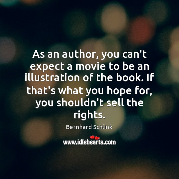 Image, As an author, you can't expect a movie to be an illustration