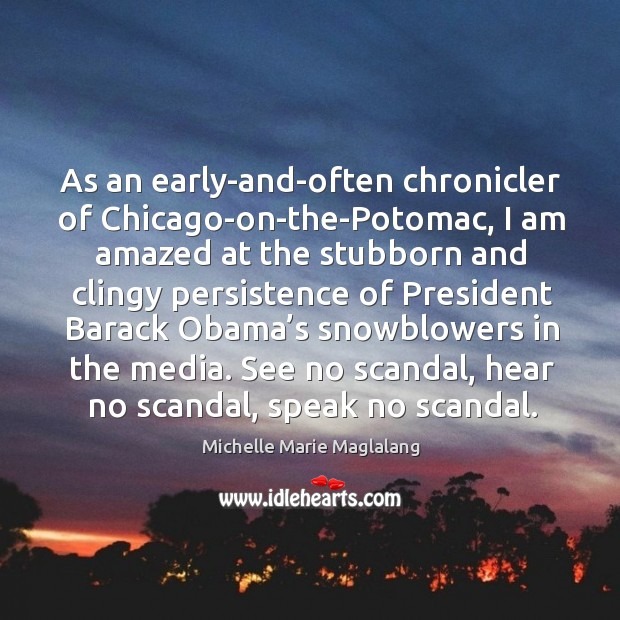 As an early-and-often chronicler of chicago-on-the-potomac, I am amazed at the stubborn and Image