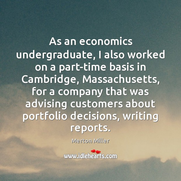 As an economics undergraduate, I also worked on a part-time basis in Image