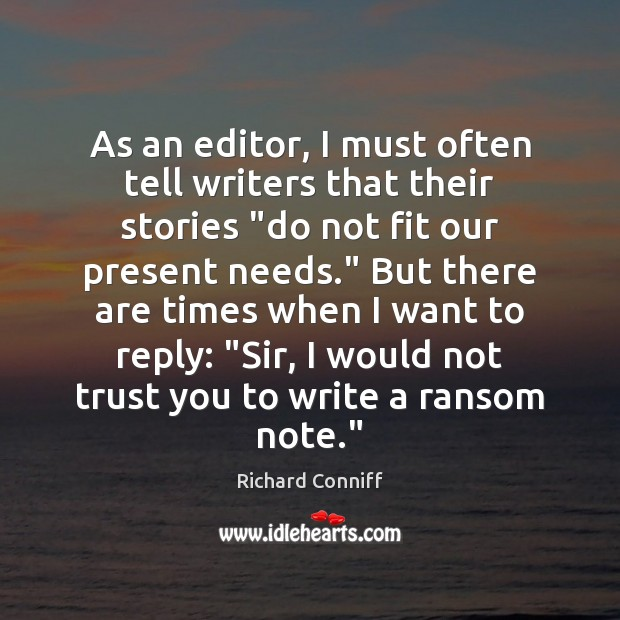"""As an editor, I must often tell writers that their stories """"do Image"""
