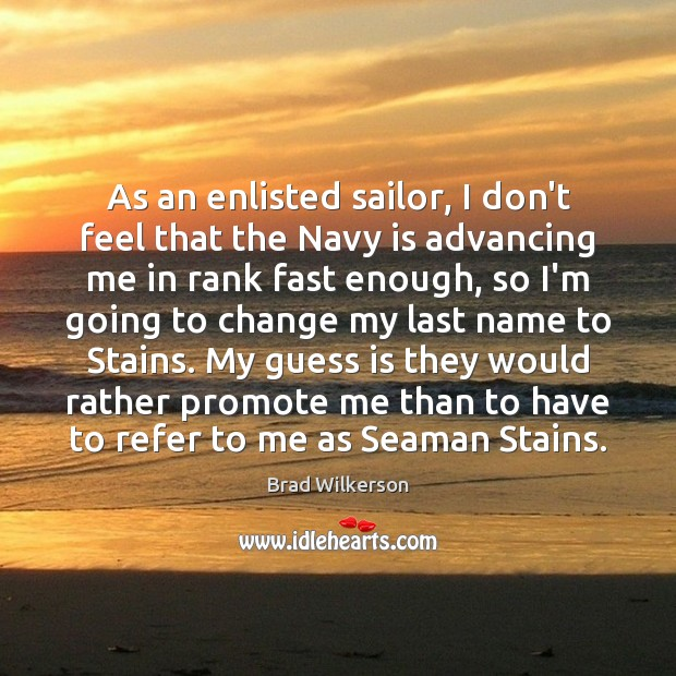 As an enlisted sailor, I don't feel that the Navy is advancing Image