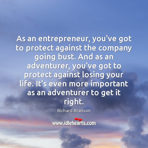 As an entrepreneur, you've got to protect against the company going bust. Image