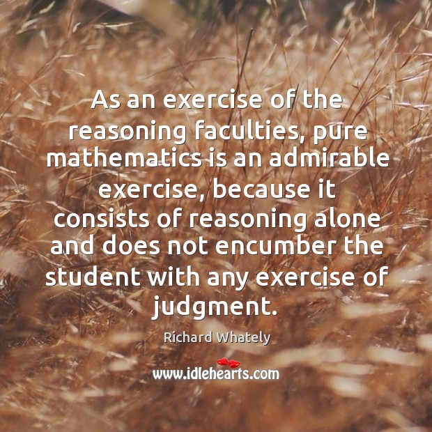 Image, As an exercise of the reasoning faculties, pure mathematics is an admirable
